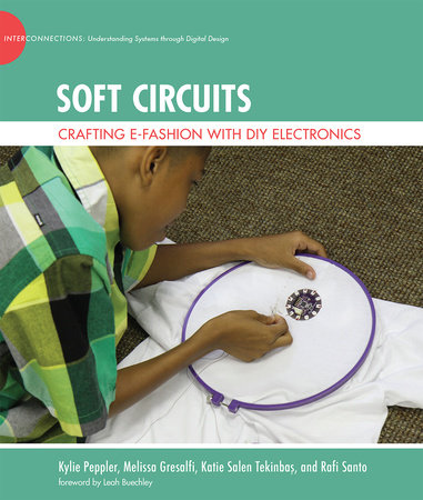Soft Circuits by Kylie Peppler, Melissa Gresalfi, Katie Salen Tekinbas and Rafi Santo