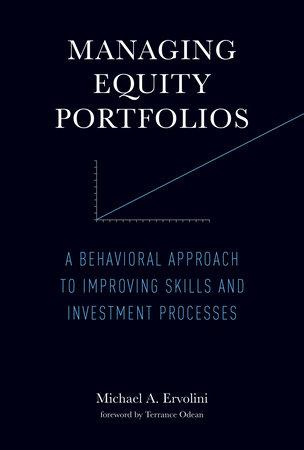 Managing Equity Portfolios by Michael A. Ervolini