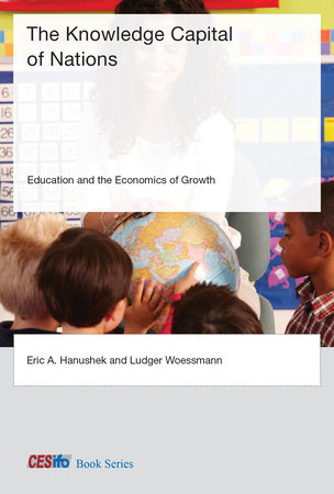 The Knowledge Capital of Nations by Eric A. Hanushek and Ludger Woessmann