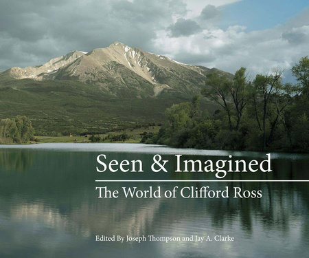Seen & Imagined by Clifford Ross