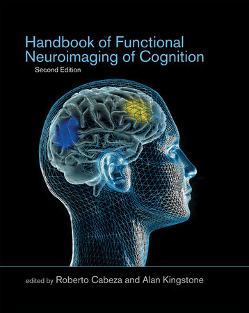 Handbook of Functional Neuroimaging of Cognition, second edition by edited by Roberto Cabeza and Alan Kingstone