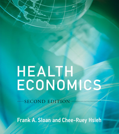Health Economics, second edition by Frank A. Sloan and Chee-Ruey Hsieh