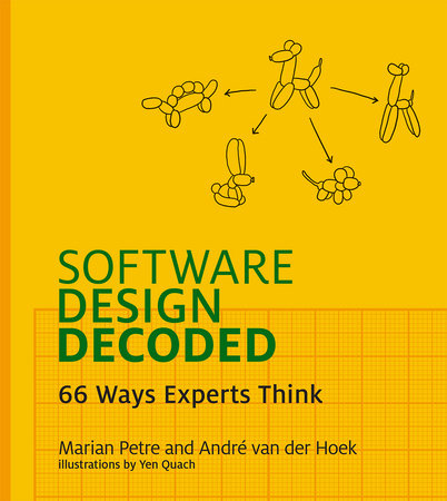 Software Design Decoded by Marian Petre and Andre Van Der Hoek