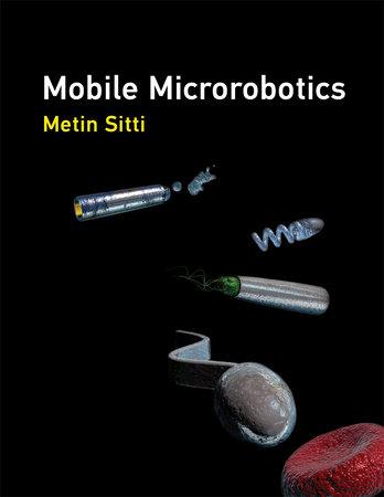 Mobile Microrobotics by Metin Sitti