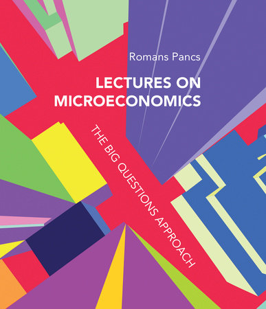 Lectures on Microeconomics by Romans Pancs