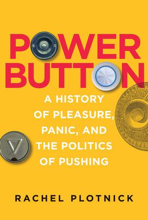 Power Button by Rachel Plotnick