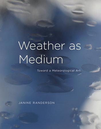 Weather as Medium by Janine Randerson