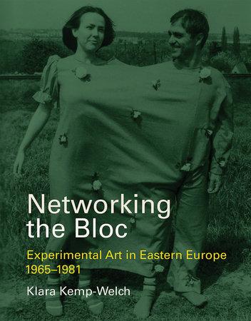 Networking the Bloc by Klara Kemp-Welch