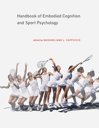 Handbook of Embodied Cognition and Sport Psychology by