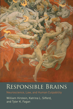 Responsible Brains by William Hirstein, Katrina L. Sifferd and Tyler K. Fagan