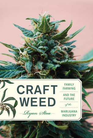 Craft Weed by Ryan Stoa