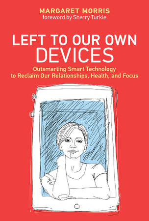 Left to Our Own Devices by Margaret E. Morris