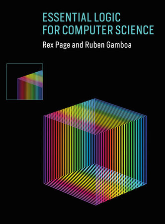 Essential Logic for Computer Science by Rex Page and Ruben Gamboa