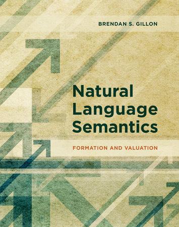 Natural Language Semantics by Brendan S. Gillon