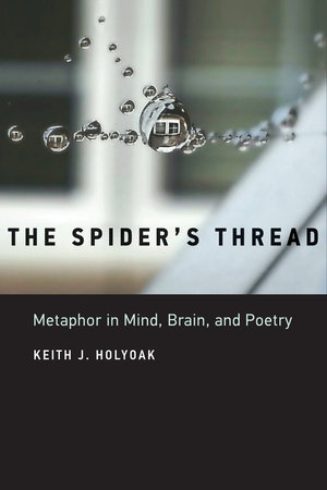 The Spider's Thread by Keith J. Holyoak