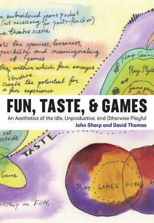 Fun, Taste, & Games by John Sharp and David Thomas