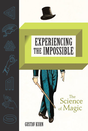 Experiencing the Impossible by Gustav Kuhn