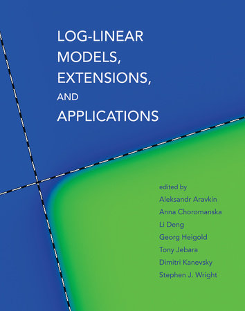 Log-Linear Models, Extensions, and Applications by