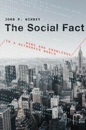 The Social Fact by John P. Wihbey