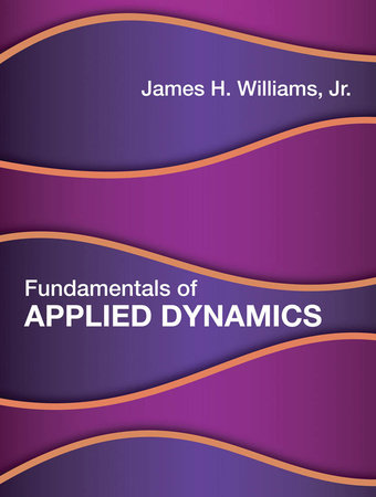 Fundamentals of Applied Dynamics by James H. Williams, Jr.