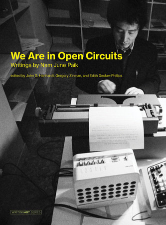 We Are in Open Circuits by Nam June Paik