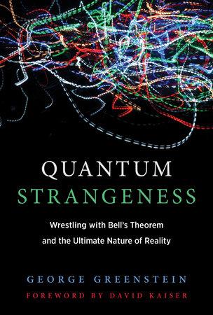 Quantum Strangeness by George S. Greenstein