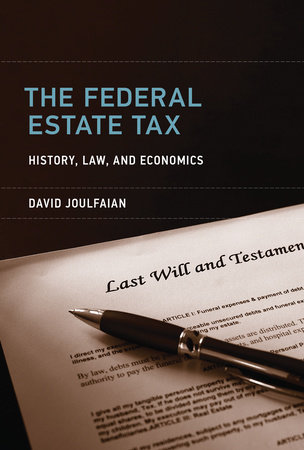 The Federal Estate Tax by David Joulfaian