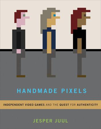 Handmade Pixels by Jesper Juul