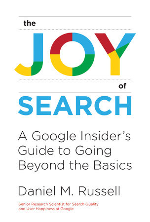 The Joy of Search by Daniel M. Russell