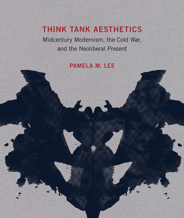 Think Tank Aesthetics by Pamela M. Lee