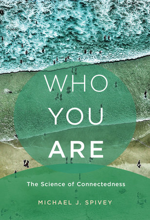 Who You Are by Michael J. Spivey