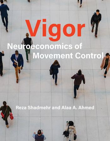 Vigor by Reza Shadmehr and Alaa A. Ahmed