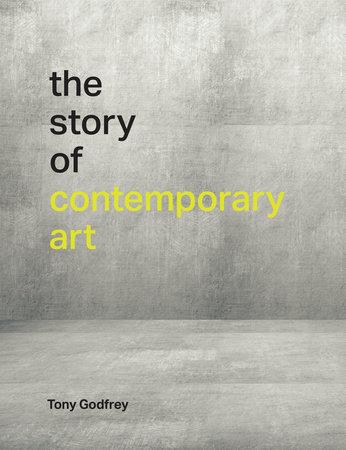 The Story of Contemporary Art by Tony Godfrey
