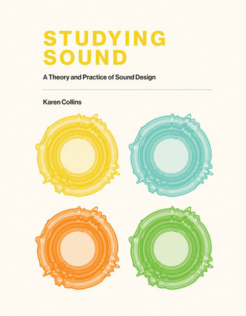 Studying Sound by Karen Collins