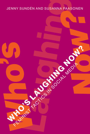 Who's Laughing Now? by Jenny Sunden and Susanna Paasonen