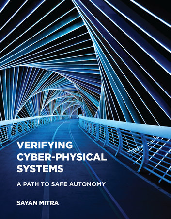 Verifying Cyber-Physical Systems by Sayan Mitra