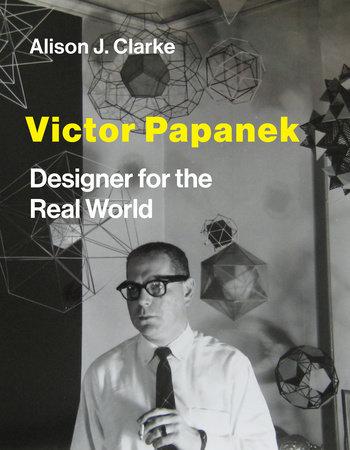 Victor Papanek by Alison J. Clarke