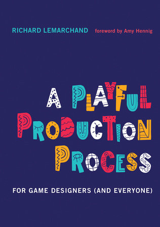 A Playful Production Process by Richard Lemarchand