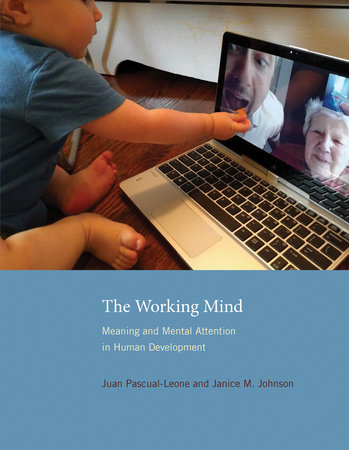 The Working Mind by Juan Pascual-Leone and Janice M. Johnson