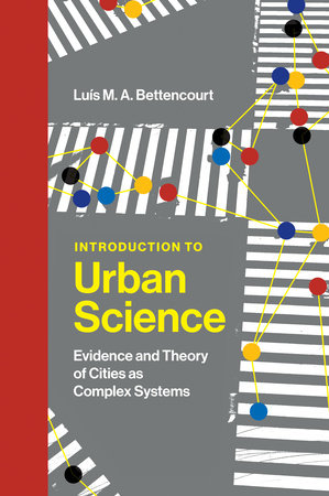 Introduction to Urban Science by Luis M. A. Bettencourt