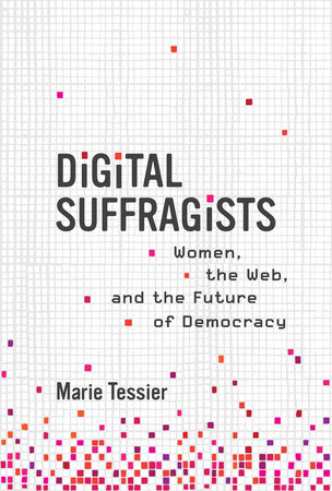 Digital Suffragists by Marie Tessier