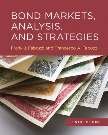 Bond Markets, Analysis, and Strategies, tenth edition by Frank J. Fabozzi and Francesco A. Fabozzi