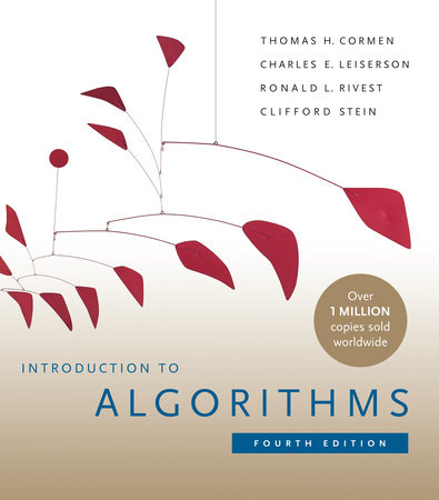 Introduction to Algorithms, fourth edition by Thomas H. Cormen, Charles E. Leiserson, Ronald L. Rivest and Clifford Stein