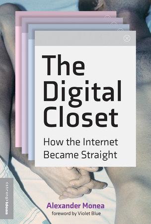 The Digital Closet by Alexander Monea
