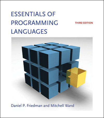 Essentials of Programming Languages, third edition by Daniel P. Friedman and Mitchell Wand