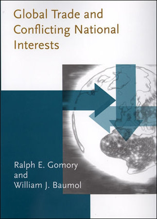 Global Trade and Conflicting National Interests by Ralph E. Gomory and William J. Baumol