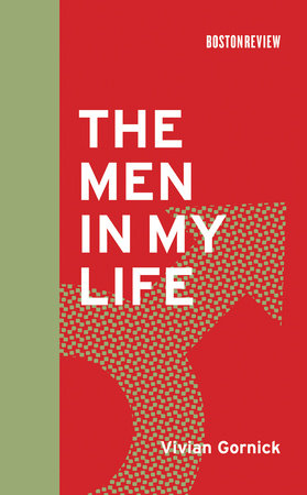 The Men in My Life by Vivian Gornick