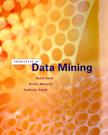 Principles of Data Mining by David J. Hand, Heikki Mannila and Padhraic Smyth