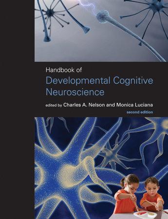 Handbook of Developmental Cognitive Neuroscience, second edition by