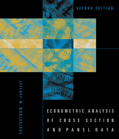 Econometric Analysis of Cross Section and Panel Data, second edition by Jeffrey M. Wooldridge